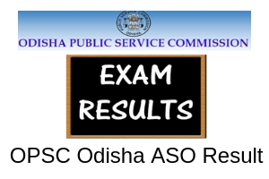 Odisha PSC ASO Result Date 2019