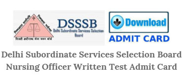 DSSSB Nursing Officer Admit Card 2019