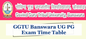 GGTU Banswara BA MA Time Table